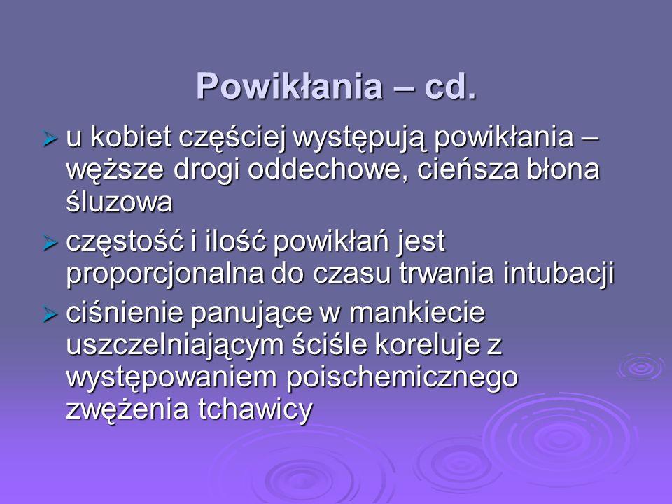 Powikłania – cd.u kobiet częściej występują powikłania – węższe drogi oddechowe, cieńsza błona śluzowa.
