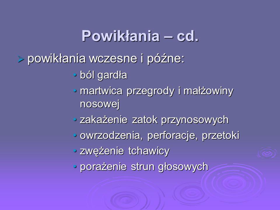 Powikłania – cd. powikłania wczesne i późne: ból gardła