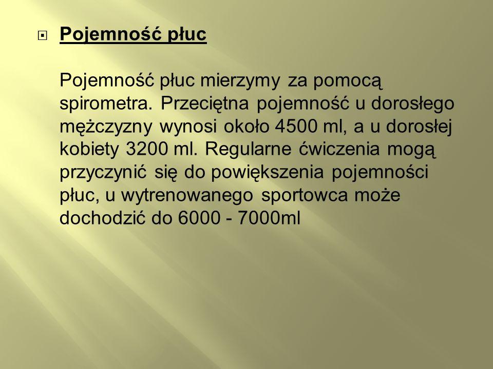 Pojemność płuc Pojemność płuc mierzymy za pomocą spirometra