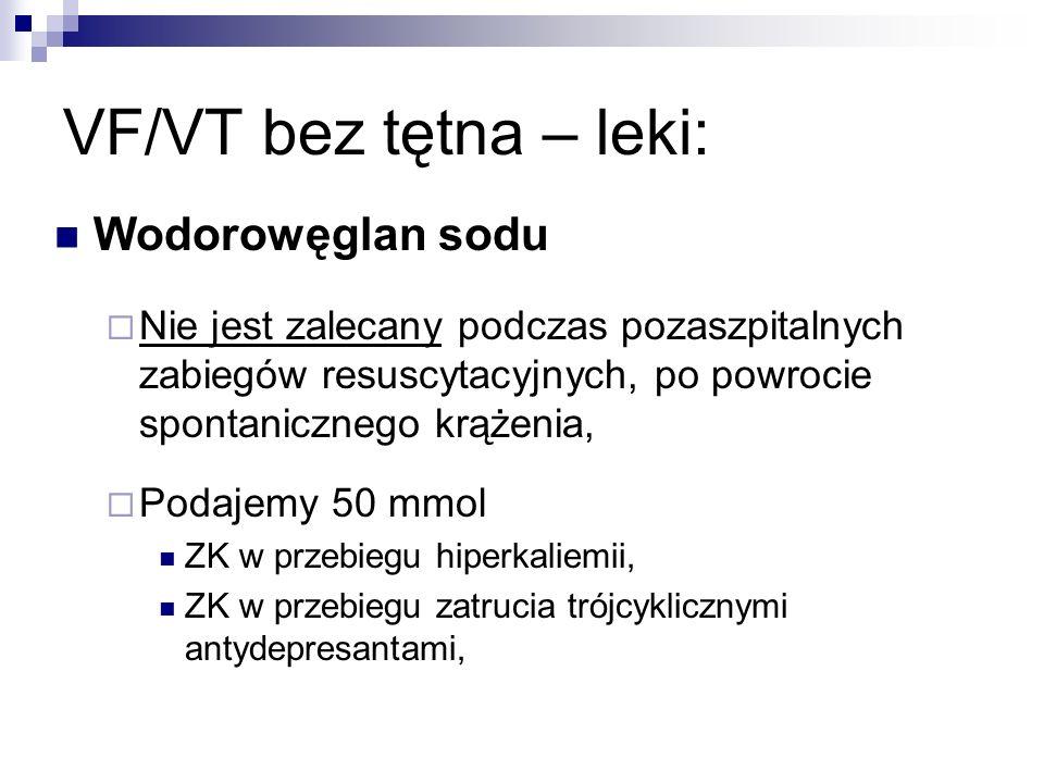 VF/VT bez tętna – leki: Wodorowęglan sodu
