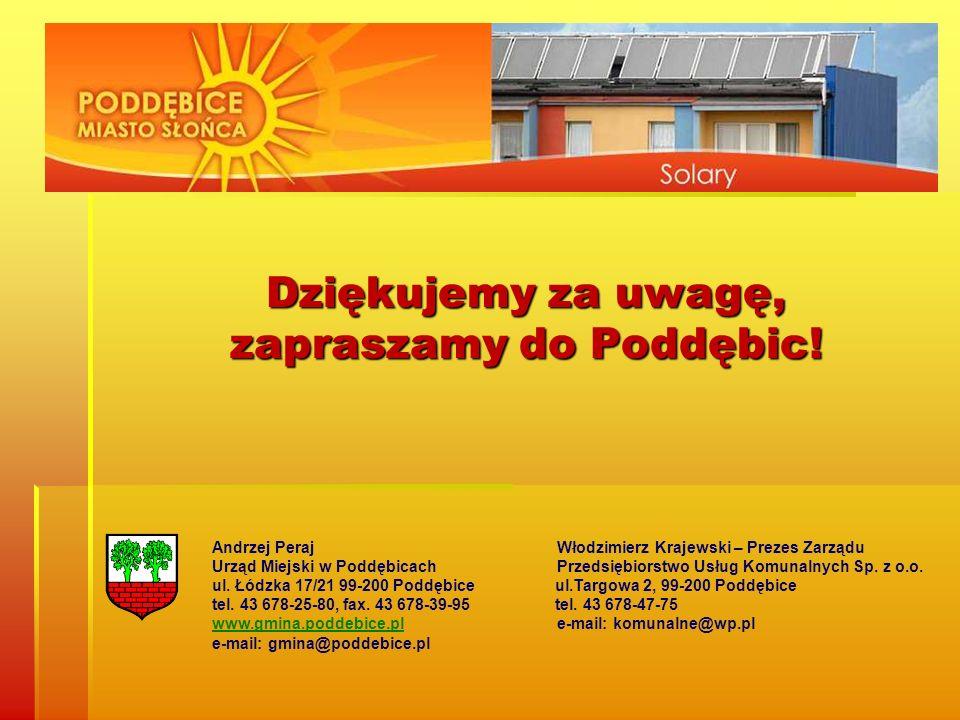 Dziękujemy za uwagę, zapraszamy do Poddębic!