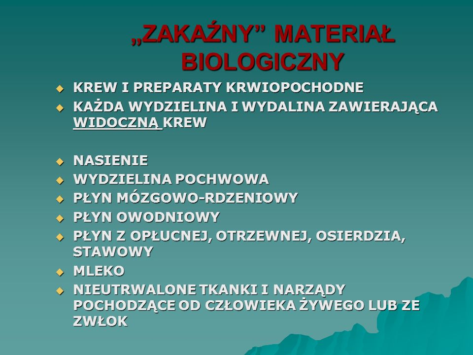 """""""ZAKAŹNY MATERIAŁ BIOLOGICZNY"""