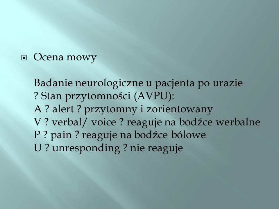 Ocena mowy Badanie neurologiczne u pacjenta po urazie