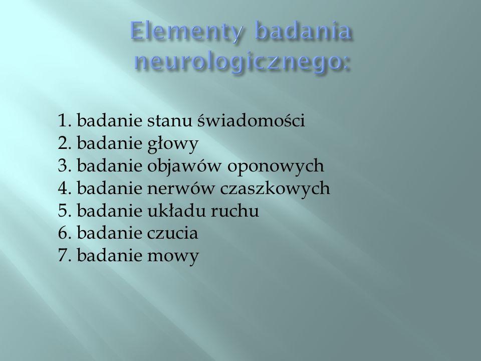 Elementy badania neurologicznego: