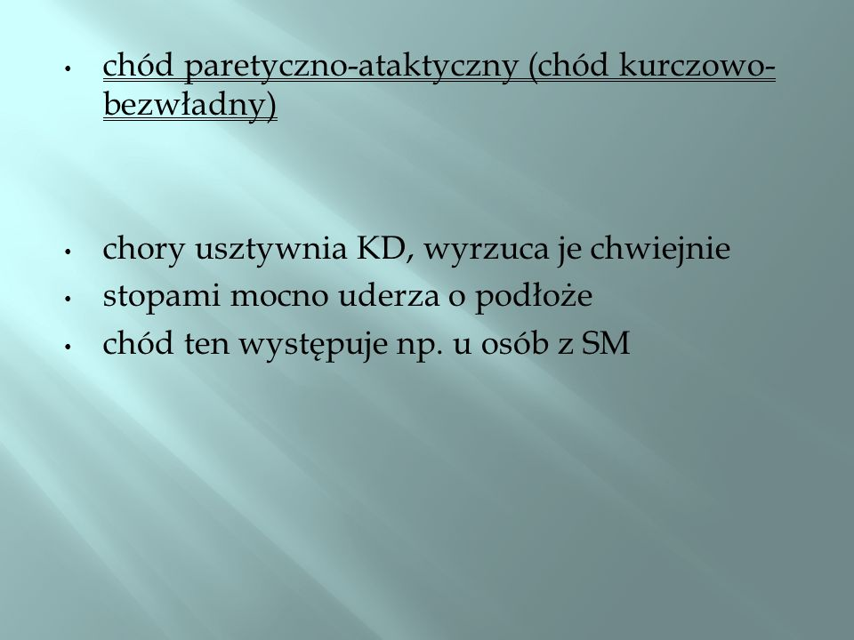 chód paretyczno-ataktyczny (chód kurczowo-bezwładny)