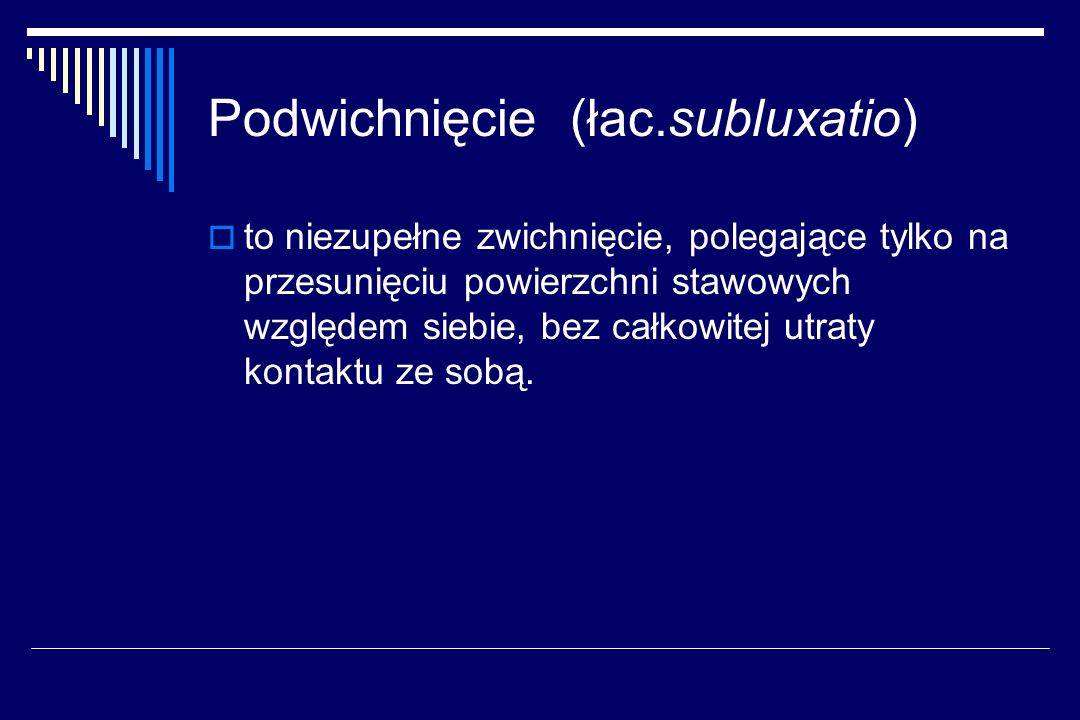 Podwichnięcie (łac.subluxatio)