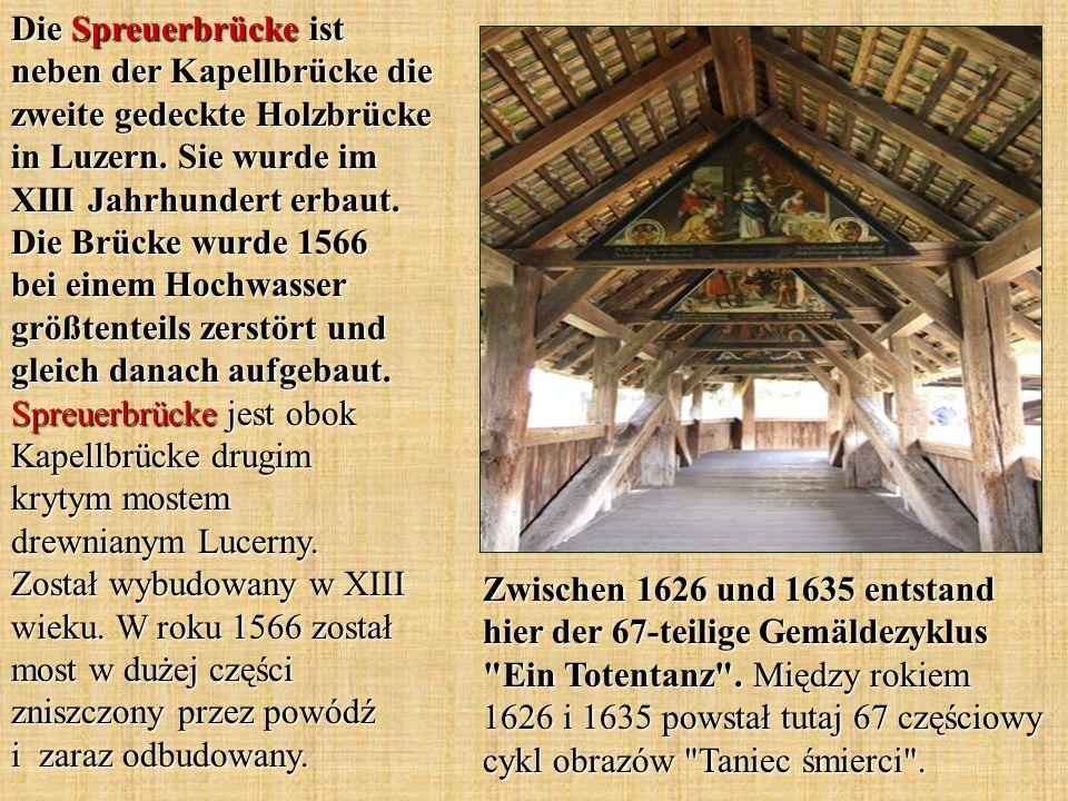Die Spreuerbrücke ist neben der Kapellbrücke die zweite gedeckte Holzbrücke in Luzern. Sie wurde im XIII Jahrhundert erbaut. Die Brücke wurde 1566 bei einem Hochwasser größtenteils zerstört und gleich danach aufgebaut. Spreuerbrücke jest obok Kapellbrücke drugim krytym mostem drewnianym Lucerny. Został wybudowany w XIII wieku. W roku 1566 został most w dużej części zniszczony przez powódź i zaraz odbudowany.