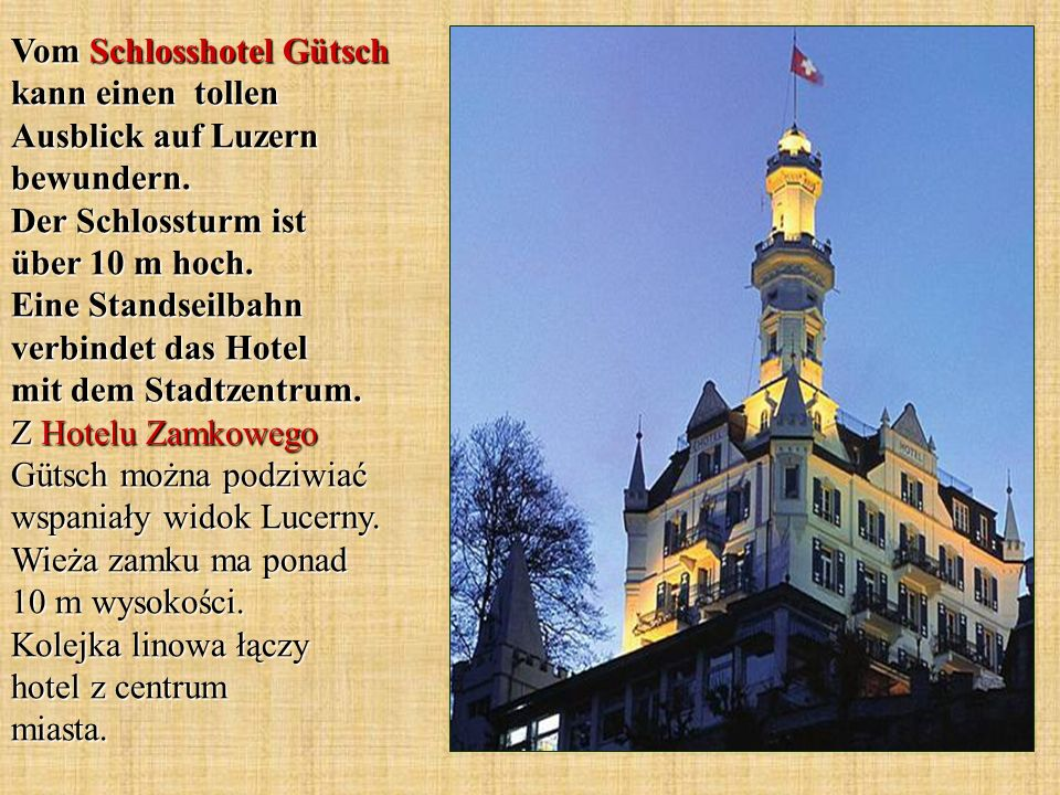 Vom Schlosshotel Gütsch kann einen tollen Ausblick auf Luzern bewundern.