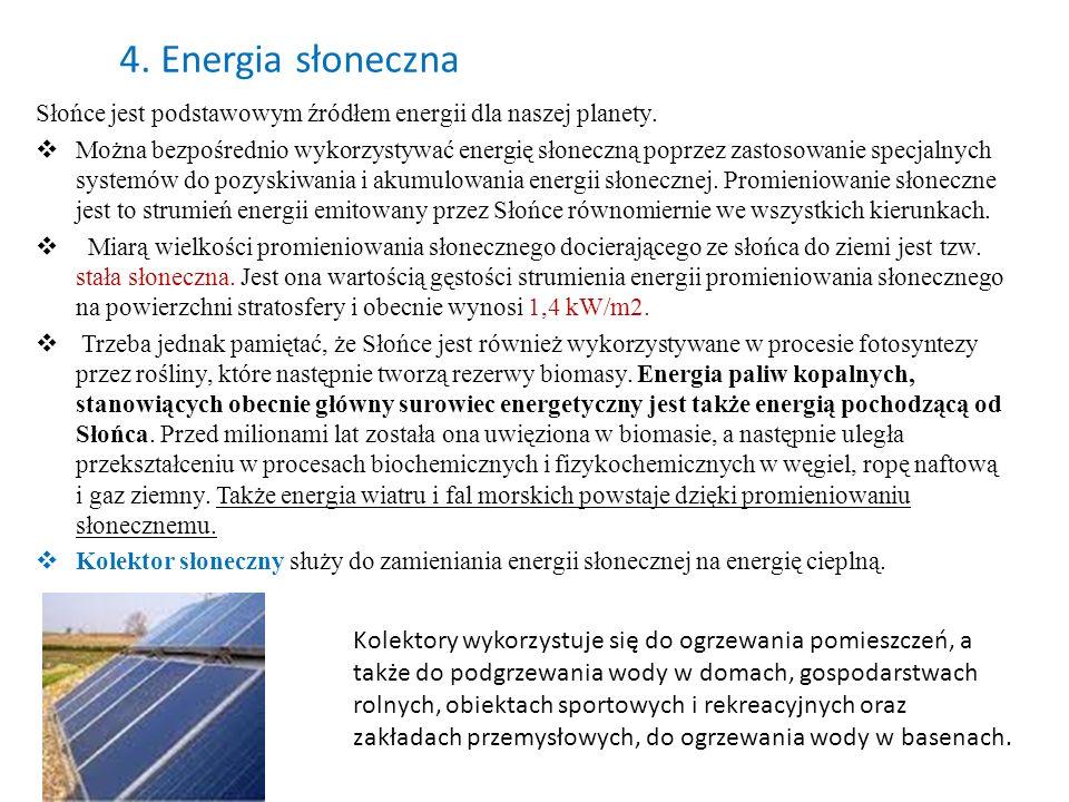4. Energia słonecznaSłońce jest podstawowym źródłem energii dla naszej planety.
