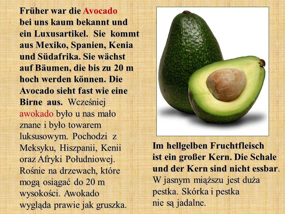 Früher war die Avocado bei uns kaum bekannt und ein Luxusartikel