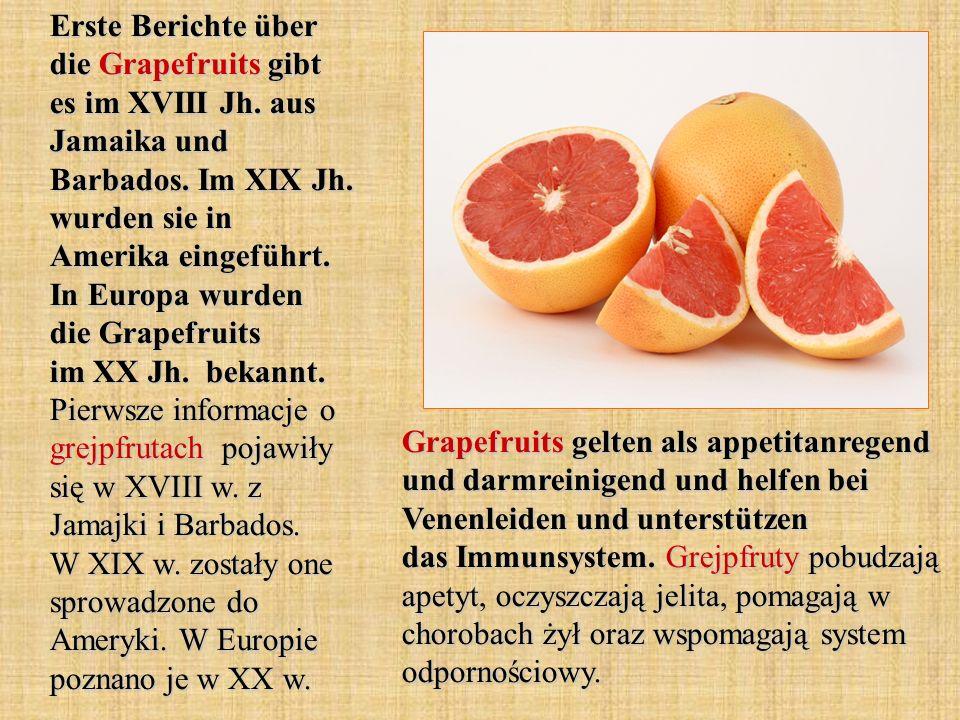 Erste Berichte über die Grapefruits gibt es im XVIII Jh