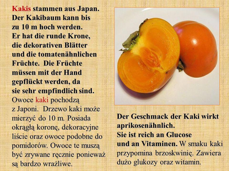 Kakis stammen aus Japan. Der Kakibaum kann bis zu 10 m hoch werden