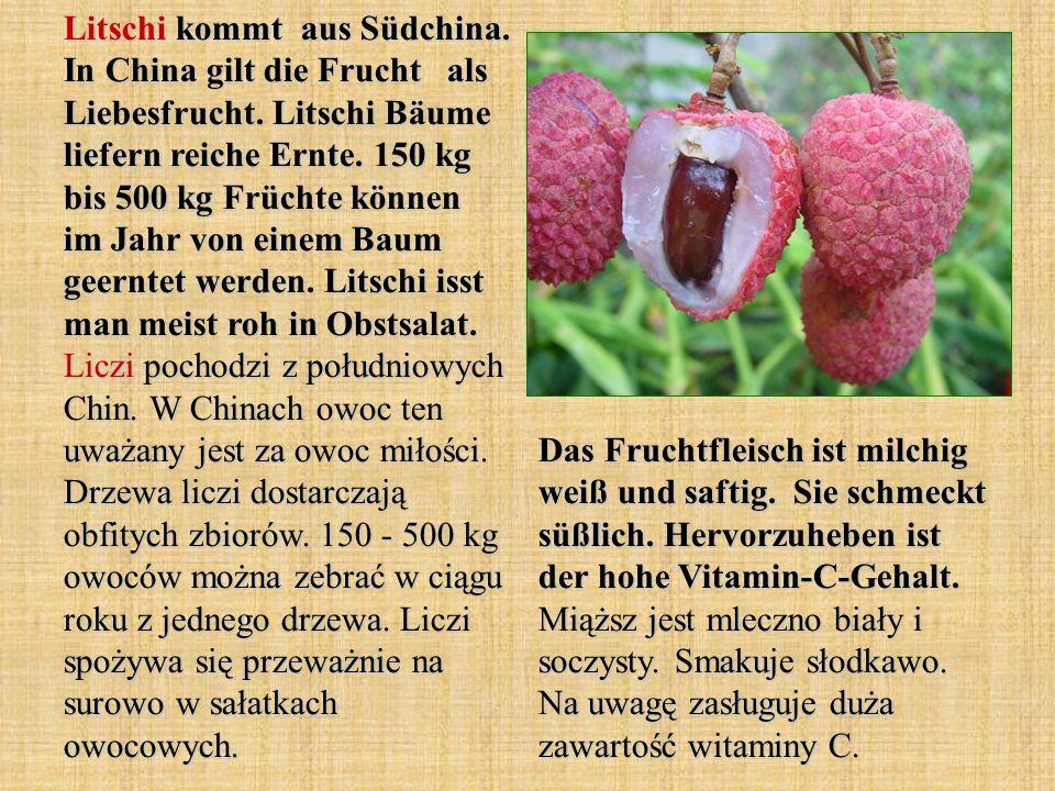 Litschi kommt aus Südchina. In China gilt die Frucht als Liebesfrucht