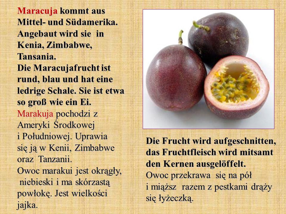 Maracuja kommt aus Mittel- und Südamerika