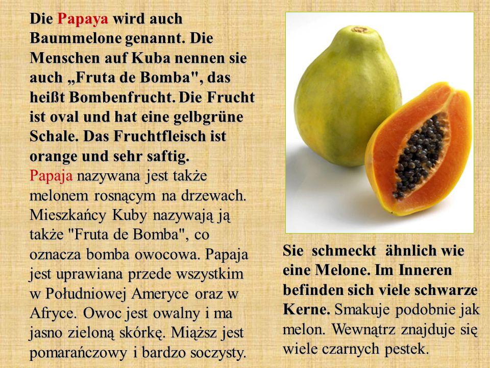 Die Papaya wird auch Baummelone genannt