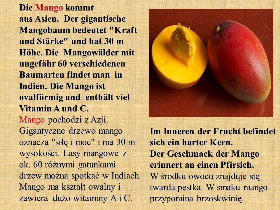 Die Mango kommt aus Asien