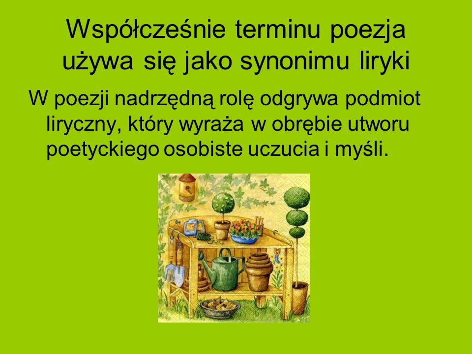 Współcześnie terminu poezja używa się jako synonimu liryki