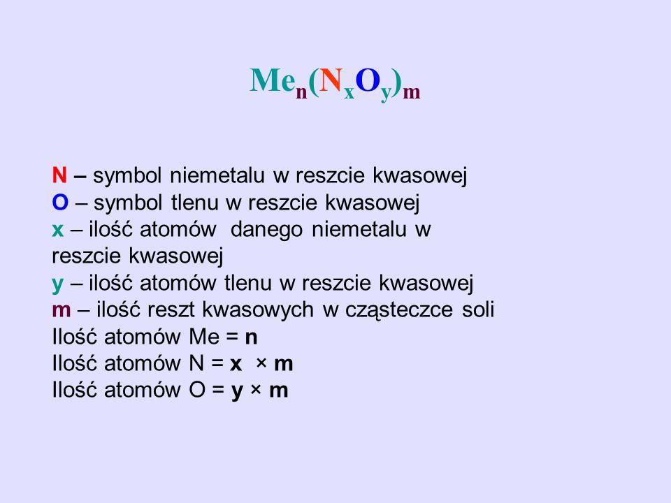 Men(NxOy)m N – symbol niemetalu w reszcie kwasowej