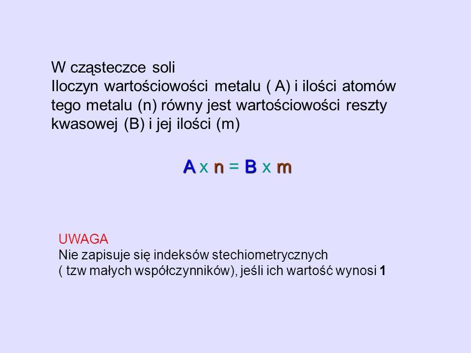 A x n = B x m W cząsteczce soli