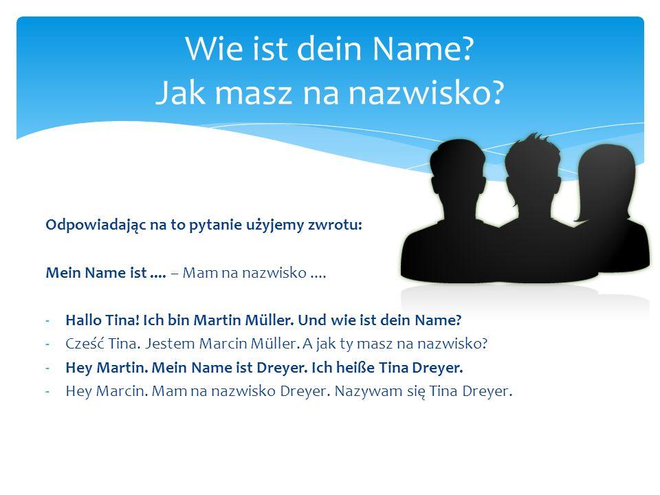 Wie ist dein Name Jak masz na nazwisko
