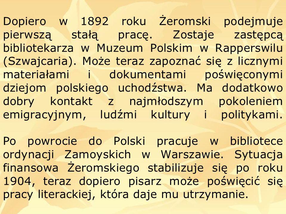 Dopiero w 1892 roku Żeromski podejmuje pierwszą stałą pracę