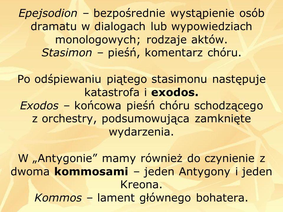 Epejsodion – bezpośrednie wystąpienie osób dramatu w dialogach lub wypowiedziach monologowych; rodzaje aktów.