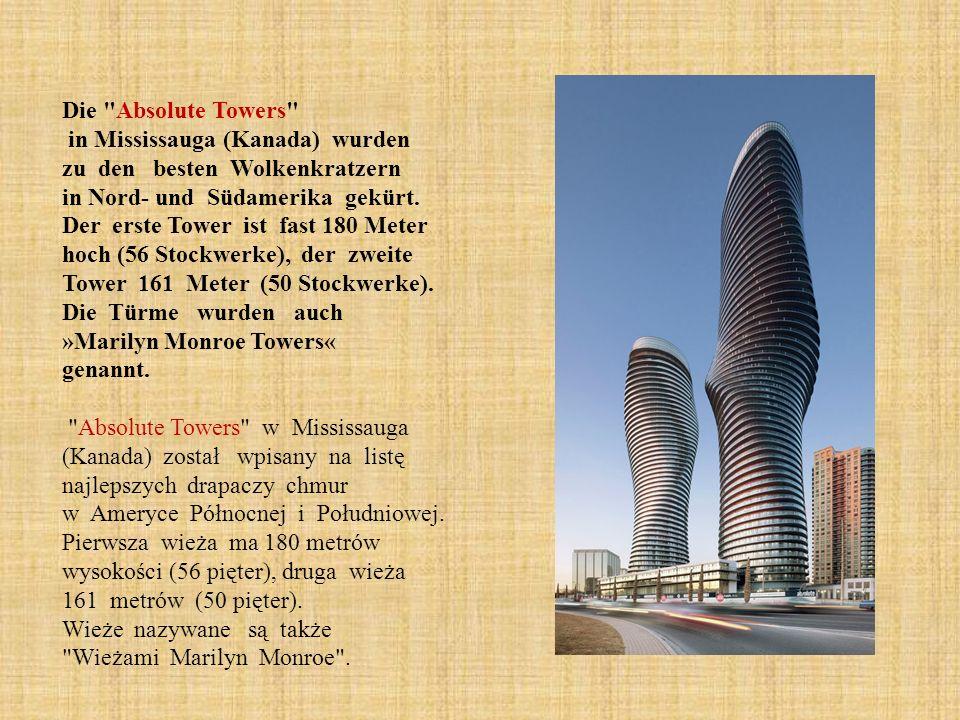 Die Absolute Towers in Mississauga (Kanada) wurden zu den besten Wolkenkratzern in Nord- und Südamerika gekürt. Der erste Tower ist fast 180 Meter hoch (56 Stockwerke), der zweite Tower 161 Meter (50 Stockwerke). Die Türme wurden auch »Marilyn Monroe Towers« genannt.