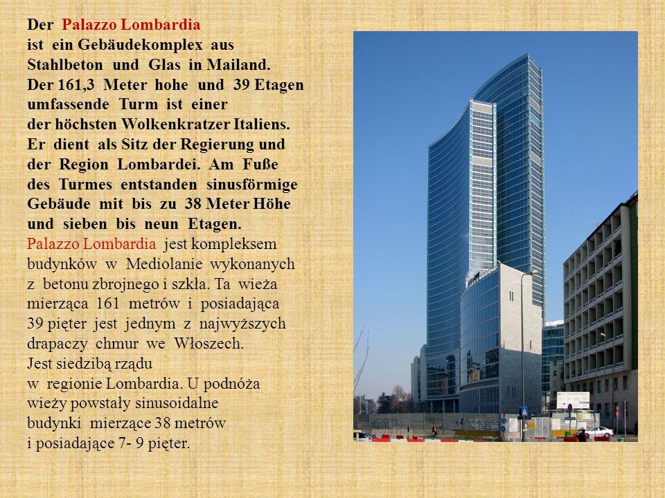 Der Palazzo Lombardia ist ein Gebäudekomplex aus Stahlbeton und Glas in Mailand.