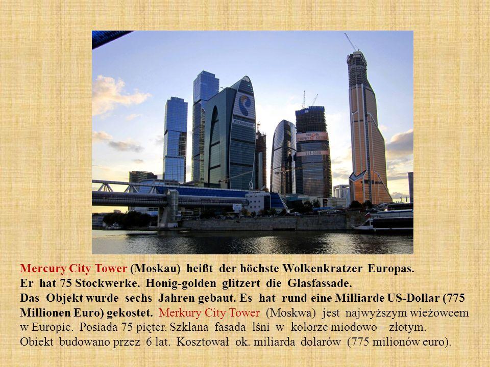 2020 Mercury City Tower (Moskau) heißt der höchste Wolkenkratzer Europas. Er hat 75 Stockwerke. Honig-golden glitzert die Glasfassade.