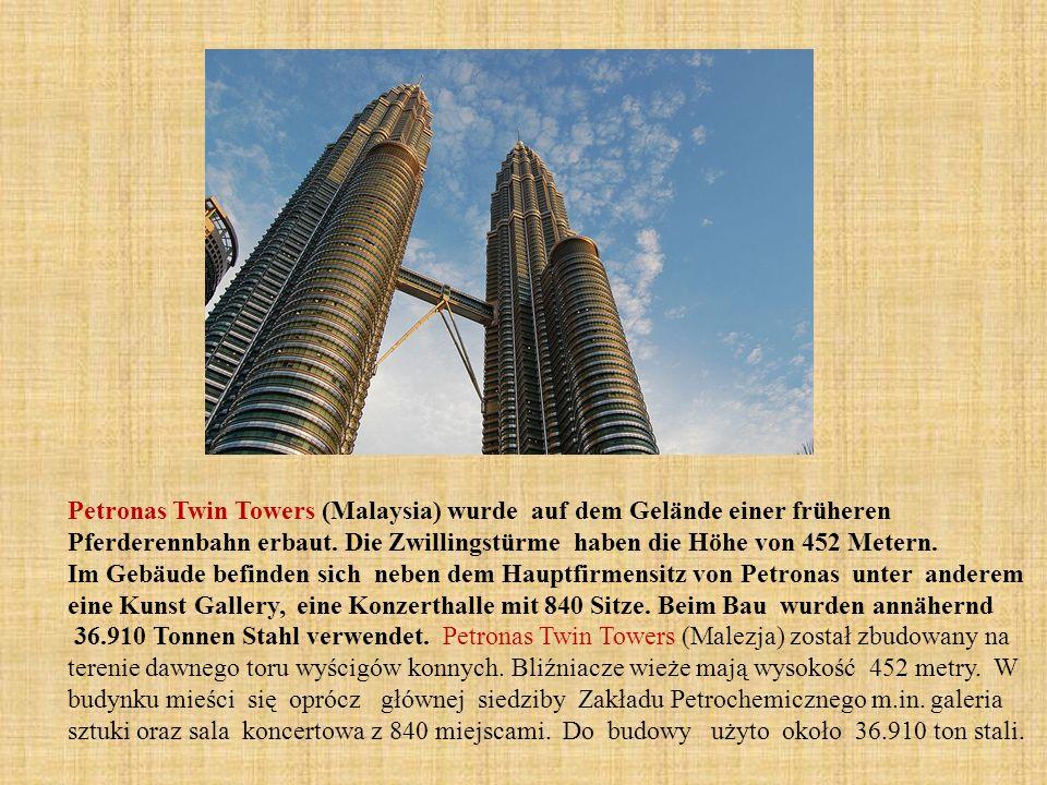Petronas Twin Towers (Malaysia) wurde auf dem Gelände einer früheren Pferderennbahn erbaut.
