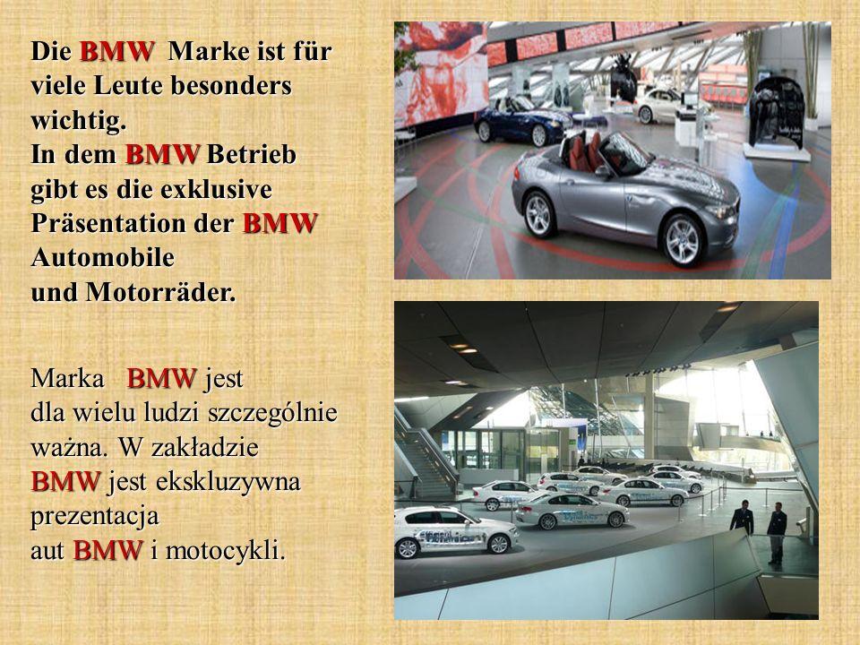 Die BMW Marke ist für viele Leute besonders wichtig