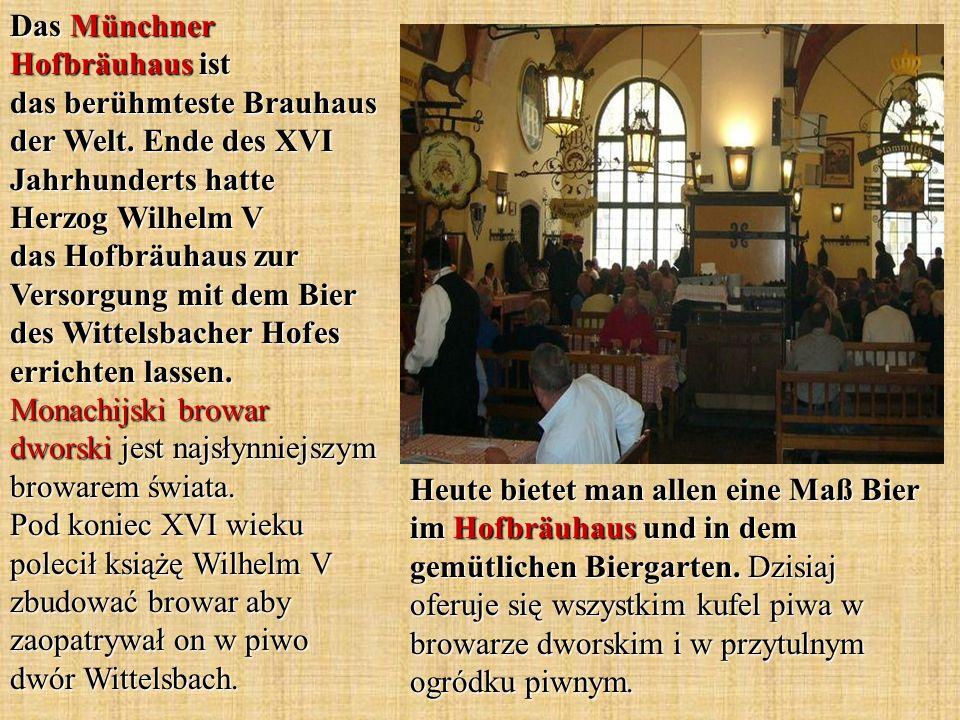 Das Münchner Hofbräuhaus ist das berühmteste Brauhaus der Welt