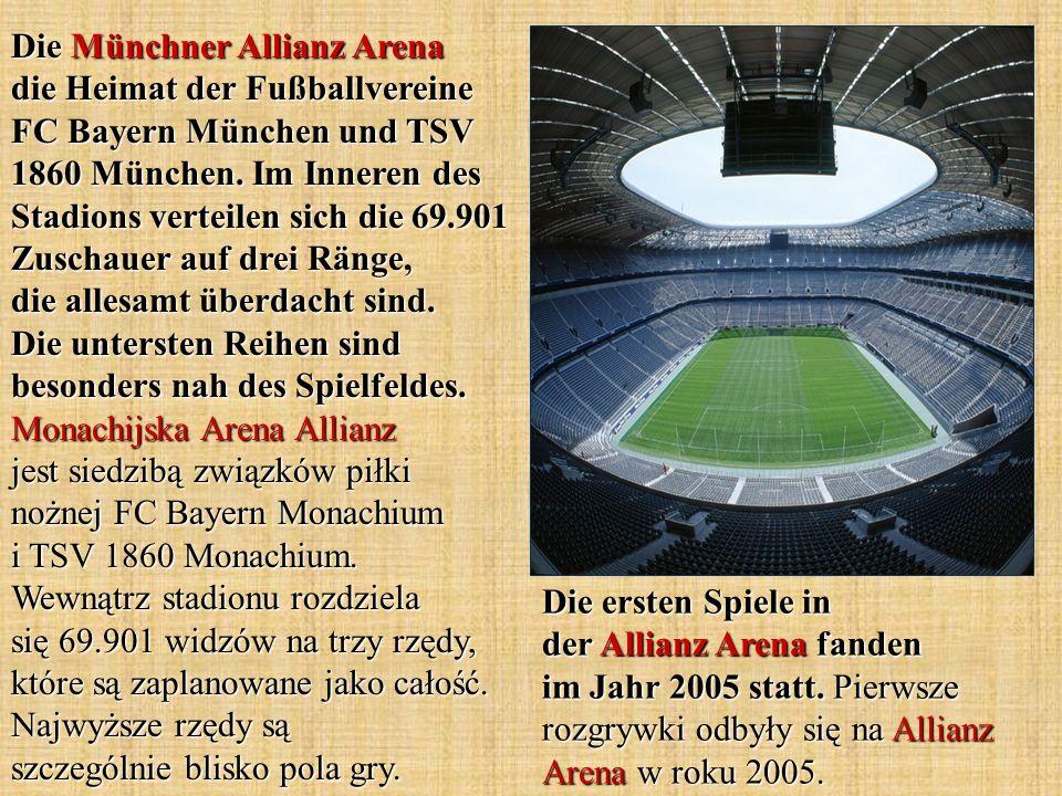 Die Münchner Allianz Arena die Heimat der Fußballvereine FC Bayern München und TSV 1860 München. Im Inneren des Stadions verteilen sich die 69.901 Zuschauer auf drei Ränge, die allesamt überdacht sind. Die untersten Reihen sind besonders nah des Spielfeldes. Monachijska Arena Allianz jest siedzibą związków piłki nożnej FC Bayern Monachium i TSV 1860 Monachium. Wewnątrz stadionu rozdziela się 69.901 widzów na trzy rzędy, które są zaplanowane jako całość. Najwyższe rzędy są szczególnie blisko pola gry.