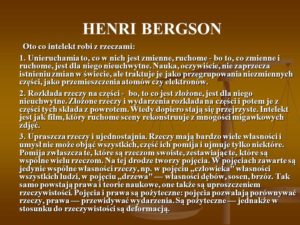 HENRI BERGSON Oto co intelekt robi z rzeczami: