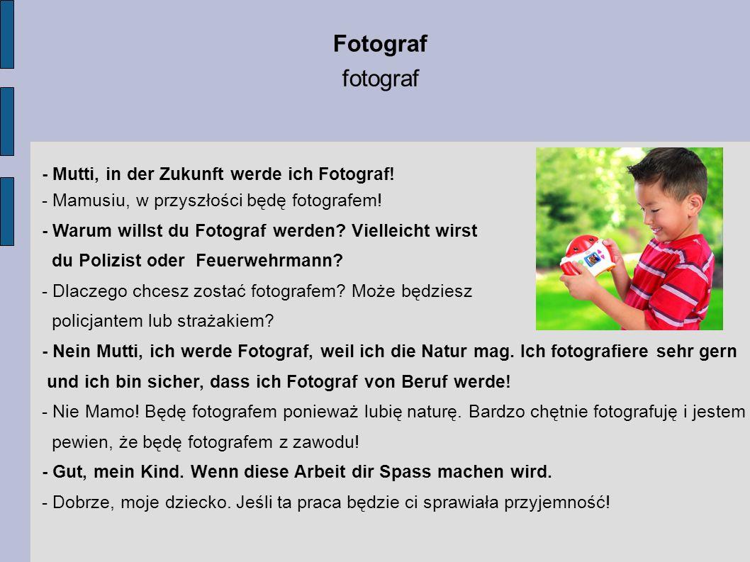 Fotograf fotograf - Mutti, in der Zukunft werde ich Fotograf!