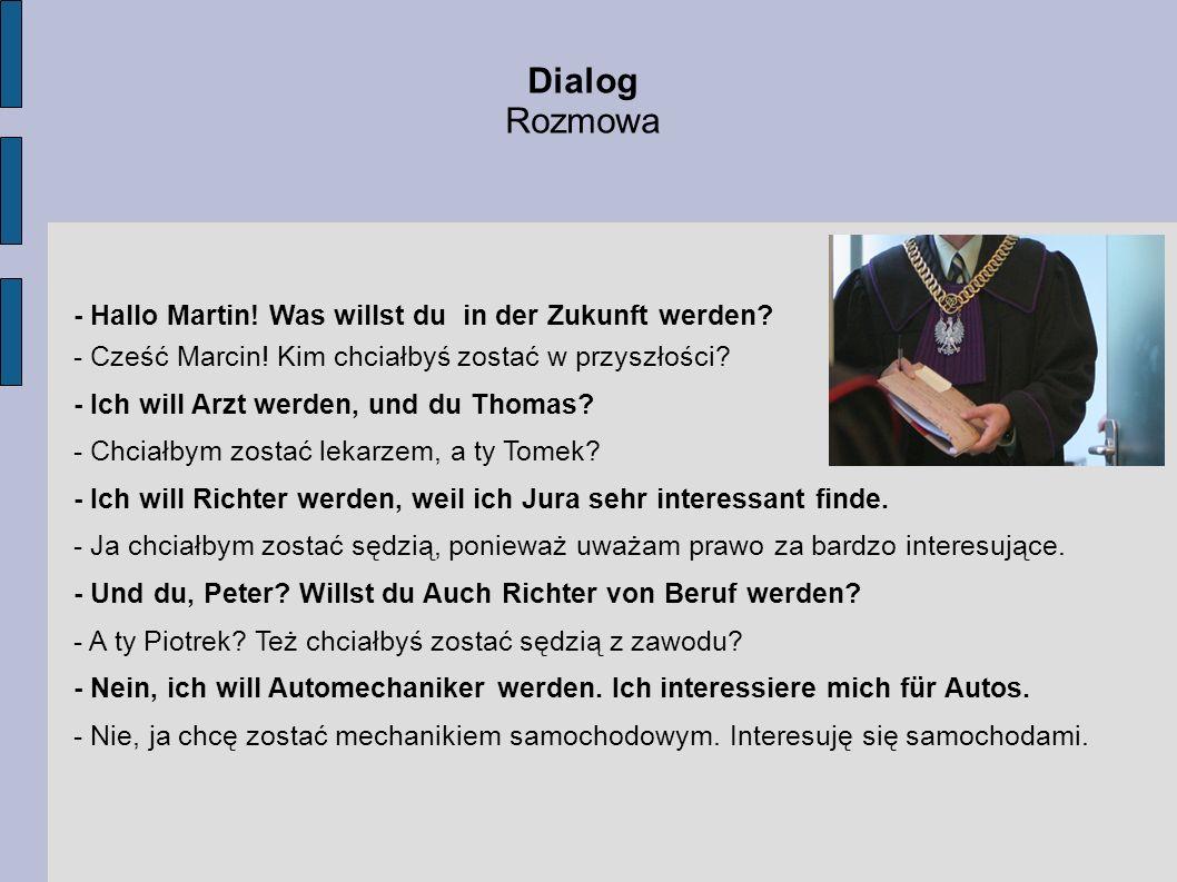 Dialog Rozmowa - Hallo Martin! Was willst du in der Zukunft werden
