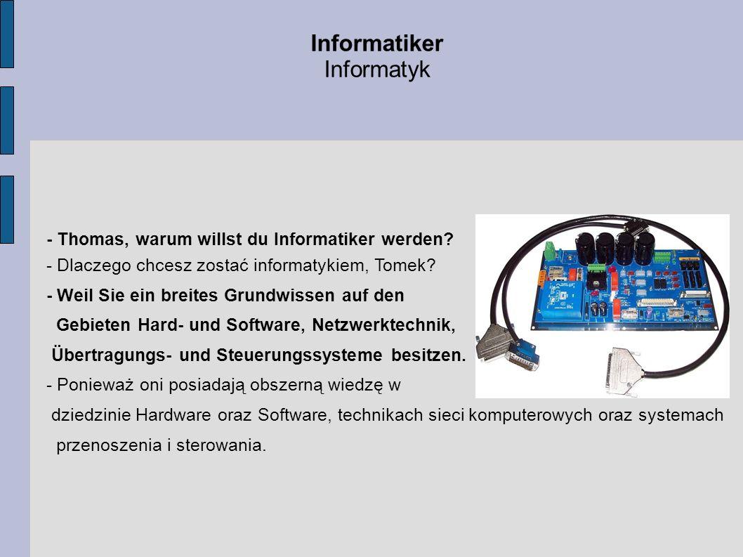 Informatiker Informatyk - Thomas, warum willst du Informatiker werden