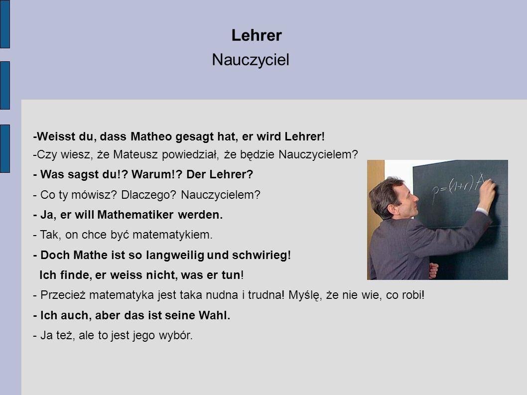 Lehrer Nauczyciel -Weisst du, dass Matheo gesagt hat, er wird Lehrer!