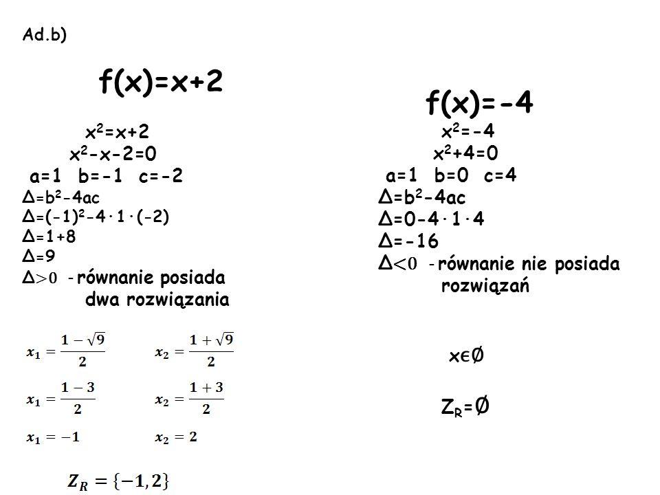 f(x)=x+2 x2=x+2 f(x)=-4 x2-x-2=0 a=1 b=-1 c=-2 x2=-4 x2+4=0