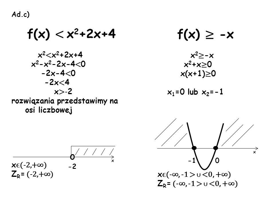 . . f(x) < x2+2x+4 o x2<x2+2x+4 x2-x2-2x-4<0 -2x-4<0