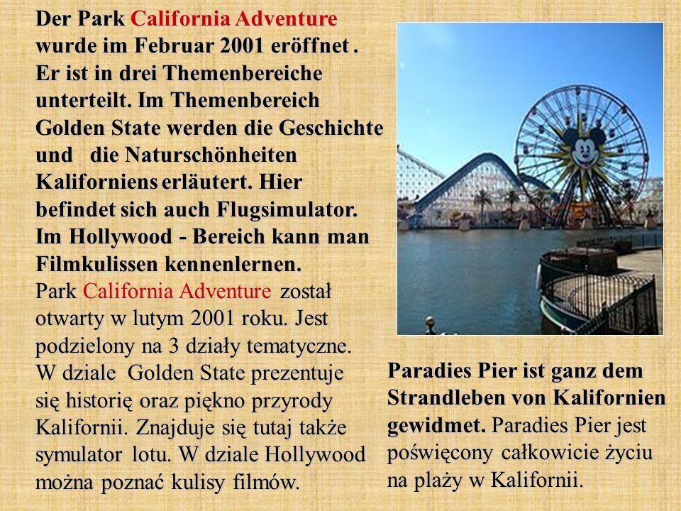 Der Park California Adventure wurde im Februar 2001 eröffnet