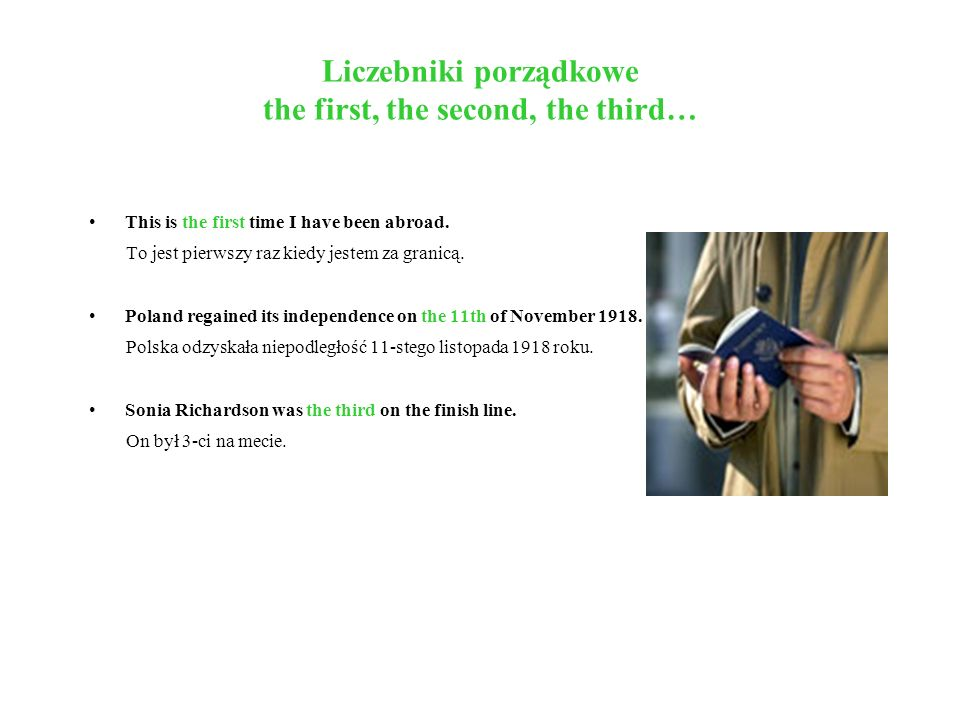 Liczebniki porządkowe the first, the second, the third…