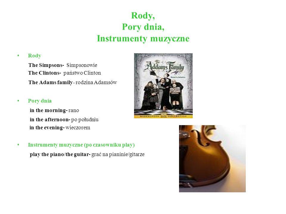 Rody, Pory dnia, Instrumenty muzyczne