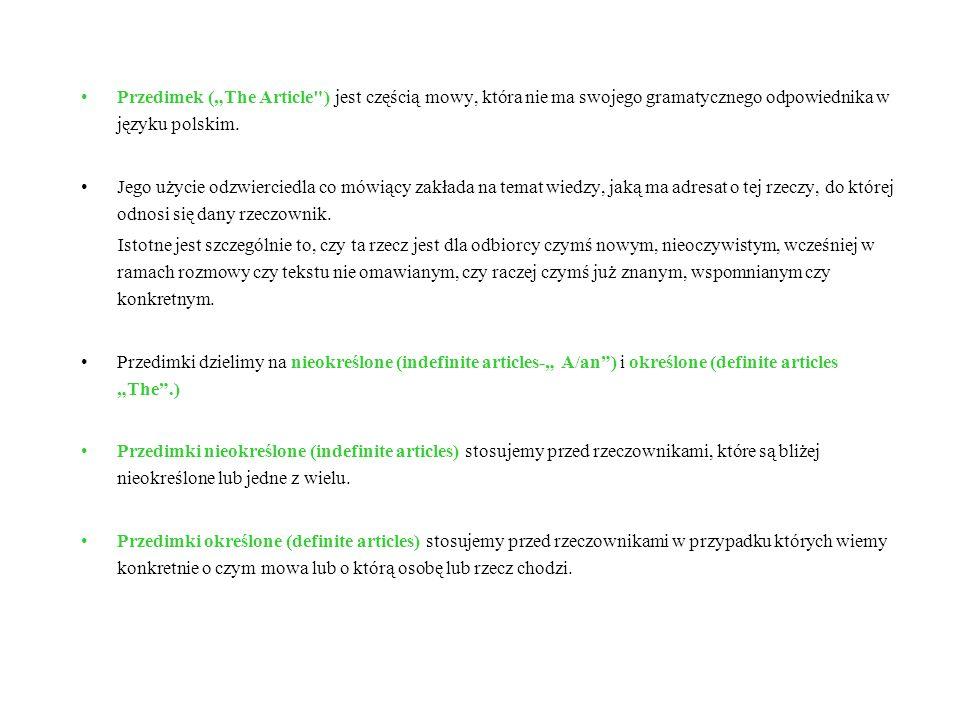 """Przedimek (""""The Article ) jest częścią mowy, która nie ma swojego gramatycznego odpowiednika w języku polskim."""