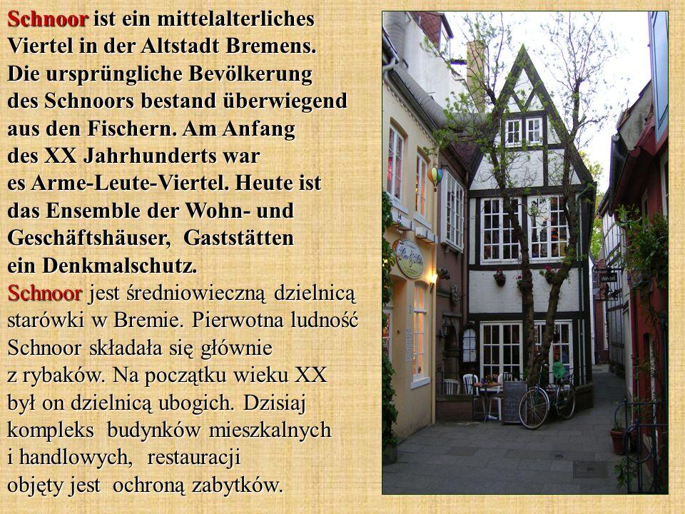 Schnoor ist ein mittelalterliches Viertel in der Altstadt Bremens