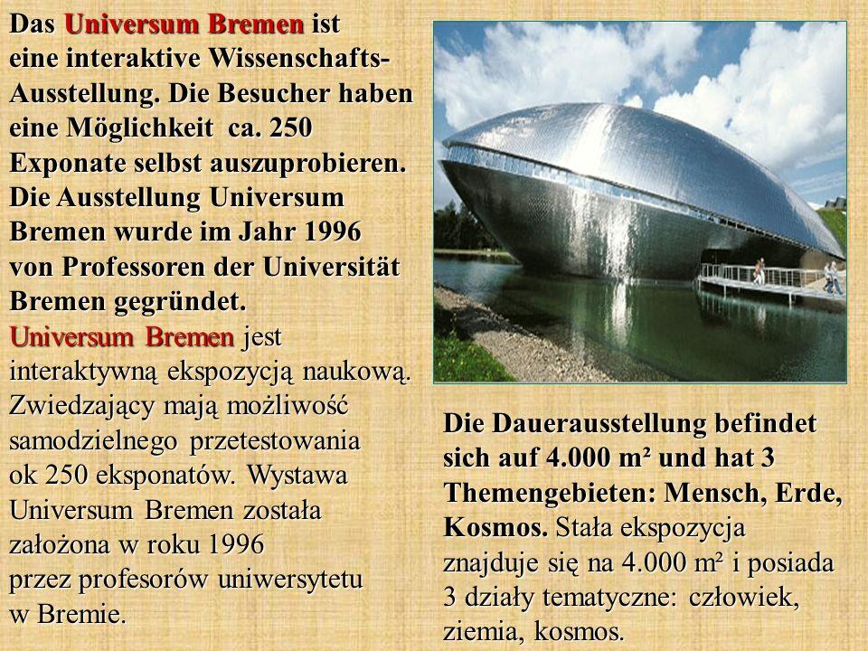 Das Universum Bremen ist eine interaktive Wissenschafts-Ausstellung