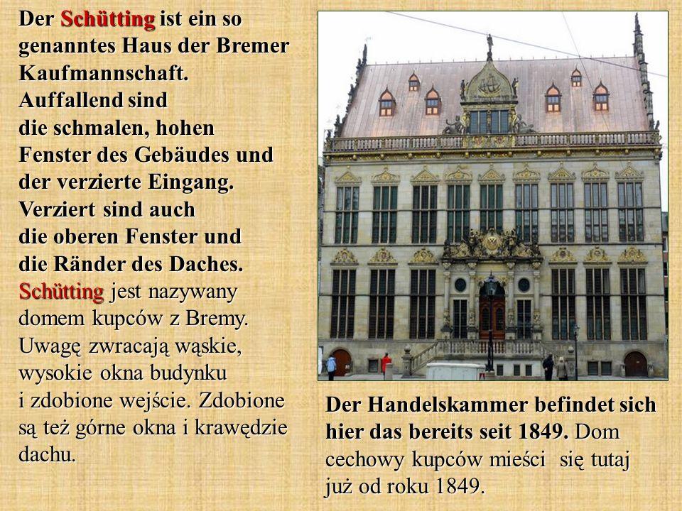 Der Schütting ist ein so genanntes Haus der Bremer Kaufmannschaft