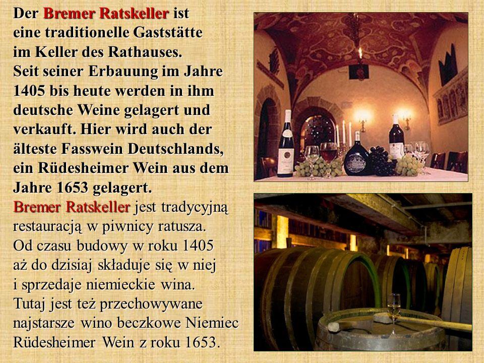 Der Bremer Ratskeller ist eine traditionelle Gaststätte im Keller des Rathauses.