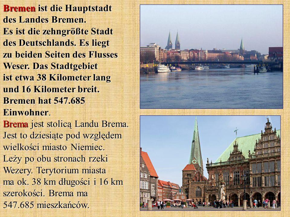 Bremen ist die Hauptstadt des Landes Bremen