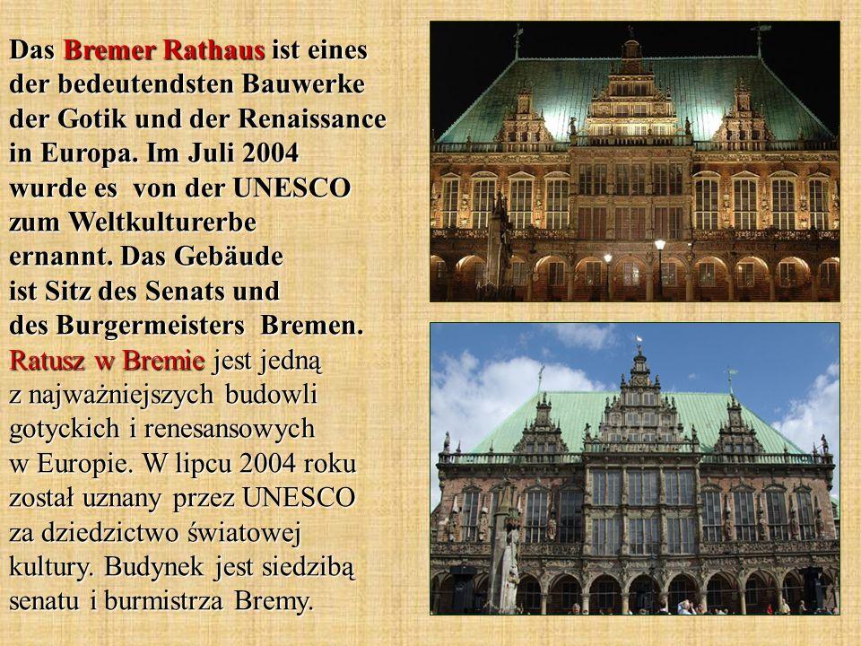 Das Bremer Rathaus ist eines der bedeutendsten Bauwerke der Gotik und der Renaissance in Europa.